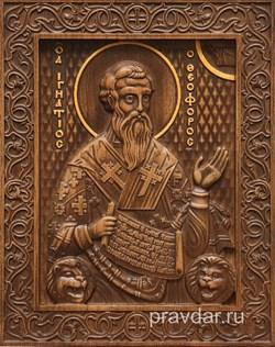 Игнатий Богоносец, резная икона на дубовой цельноламельной доске - фото 8760