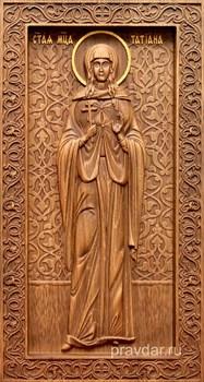 Татиана Святая мученица, резная икона на дубовой цельноламельной доске (ростовая) - фото 8859