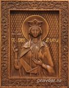 Елена Святая, резная икона на дубовой цельноламельной доске